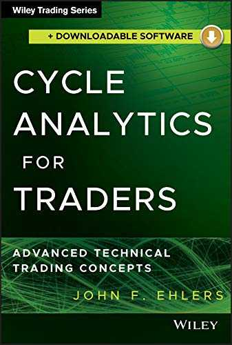 Cycle Analytics for Traders   Downloadable Software: Advanced Technical Trading Concepts (Wiley Trading Series)
