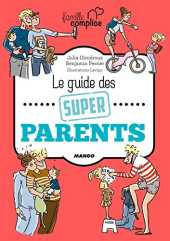 Le guide des super parents (Famille complice) (French Edition)