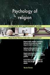 Psychology of religion All-Inclusive Self-Assessment - More than 680 Success Criteria, Instant Visual Insights, Comprehensive Spreadsheet Dashboard, Auto-Prioritized for Quick Results