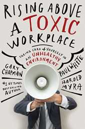 Rising Above a Toxic Workplace: Taking Care of Yourself in an Unhealthy Environment (English Edition)