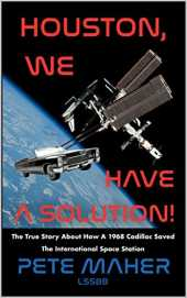 """Houston, We Have a Solution!"": The True Story About How a 1968 Cadillac Saved the International Space Station (English Edition)"