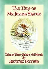 THE TALE OF MR JEREMY FISHER - Book 08 in the Tales of Peter Rabbit & Friends: Book 08 in the Tales of Peter Rabbit & Friends (English Edition)
