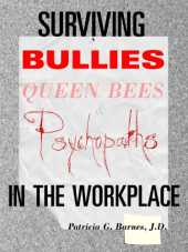 Surviving Bullies, Queen Bees & Psychopaths in the Workplace (English Edition)