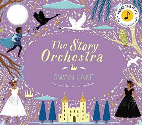 The Story Orchestra: Swan Lake: Press the note to hear Tchaikovsky's music (English Edition)