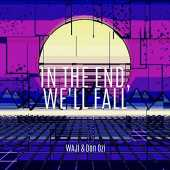 In the End, We'll Fall [Explicit]