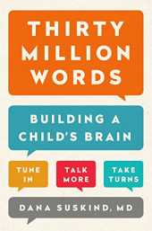 Thirty Million Words: Building a Child's Brain