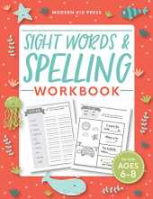 Sight Words and Spelling Workbook for Kids Ages 6-8: Learn to Write and Spell Essential Words | Kindergarten Workbook, 1st Grade Workbook and 2nd ... | Reading & Phonics Activities   Worksheets