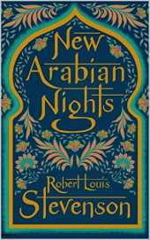 The New Arabian Nights Annotated (English Edition)
