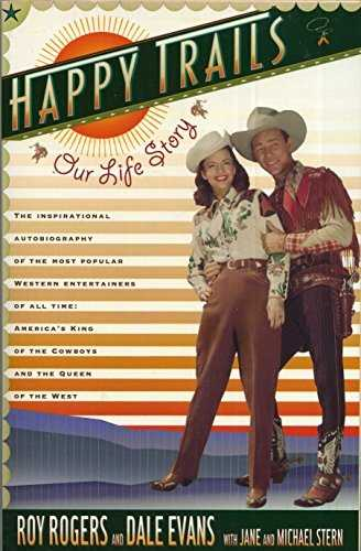 HAPPY TRAILS: Our Life Story by Roy Rogers (1995-10-10)