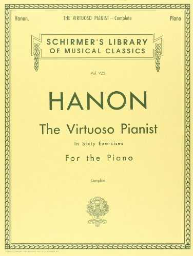 Hanon: The Virtuoso Pianist in Sixty Exercises, Complete (Schirmer's Library of Musical Classics, Vol. 925) (1986-11-01)