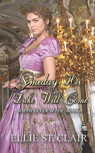 Someday Her Duke Will Come: A Historical Regency Romance