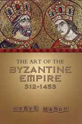 Art of the Byzantine Empire, 312-1453: Sources and Documents