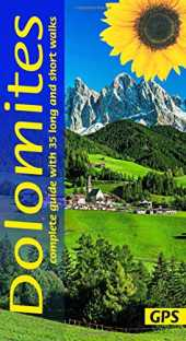 Dolomites: 35 long and short walks with GPS (Sunflower Walking & Touring Guide)