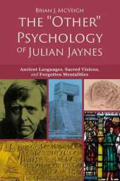 "The ""Other"" Psychology of Julian Jaynes: Ancient Languages, Sacred Visions, and Forgotten Mentalities (English Edition)"