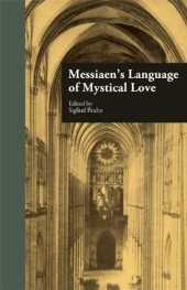 Messiaen's Language of Mystical Love (English Edition)