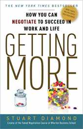 Getting More: How You Can Negotiate to Succeed in Work and Life (Three Rivers Press)