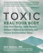 Toxic: Heal Your Body from Mold Toxicity, Lyme Disease, Multiple Chemical Sensitivities, and Chronic Environmental Illness (English Edition)