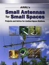 Arrl's Small Antennas for Small Spaces by ARRL Inc. (2011-05-01)