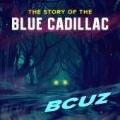 The Story of the Blue Cadillac