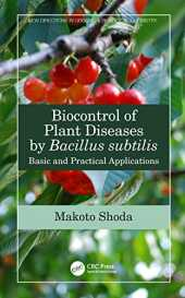 Biocontrol of Plant Diseases by Bacillus subtilis: Basic and Practical Applications (New Directions in Organic & Biological Chemistry) (English Edition)