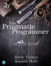 The Pragmatic Programmer: journey to mastery, 20th Anniversary Edition, 2/e: your journey to mastery, 20th Anniversary Edition