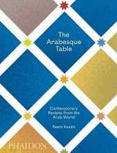 The Arabesque Table: Contemporary Recipes from the Arab World (FOOD-COOK)