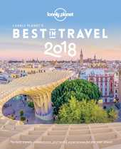 Lonely Planet´s Best in Travel 2018: The Best Trends, Destinations, Journeys & Experiences for the Year Ahead (English Edition)