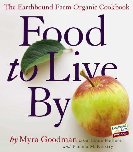 Food to Live By: The Earthbound Farm Organic Cookbook by Myra Goodman (2006-10-20)