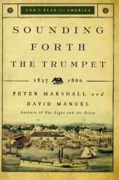 Sounding Forth the Trumpet: 1837-1860 (God's Plan for America) by Peter Marshall (2009-07-01)