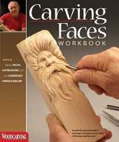 Enlow, H: Carving Faces Workbook: Learn to Carve Facial Expressions with the Legendary Harold Enlow