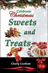 Celebrate Christmas - Sweets and Treats (The Celebrate Christmas Collection Book 2) (English Edition)