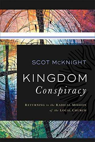 Kingdom Conspiracy: Returning to the Radical Mission of the Local Church (English Edition)