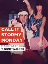 "Call It Stormy Monday im Stil von ""T-Bone Walker"""