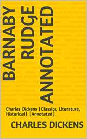 Barnaby Rudge Annotated: Charles Dickens (Classics, Literature, Historical) [Annotated] (English Edition)