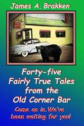 45 Fairly True Tales from the Old Corner Bar