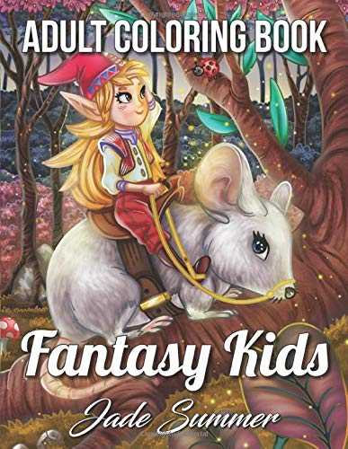 Fantasy Kids: An Adult Coloring Book with Whimsical Children, Adorable Creatures, and Fun Fantasy Scenes