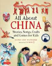 All About China: Stories, Songs, Crafts and Games for Kids (All About...countries) (English Edition)