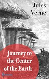Journey to the Center of the Earth (Illustrated) (English Edition)