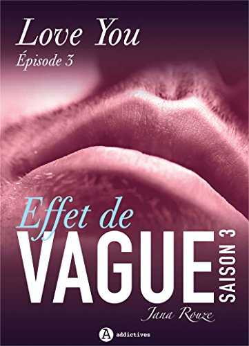 Effet de vague, saison 3, épisode 3: Love you