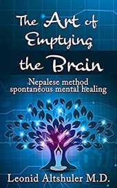 The Art of Emptying The Brain: Nepalese Method Spontaneous Mental Healing (English Edition)