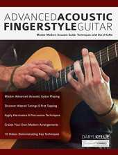 Advanced Acoustic Fingerstyle Guitar: Master Modern Acoustic Guitar Techniques With Daryl Kellie (Play Acoustic Guitar) (English Edition)