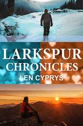 Larkspur Chronicles: Volume One: Snowfall, Heart to Heart, Come Together (English Edition)