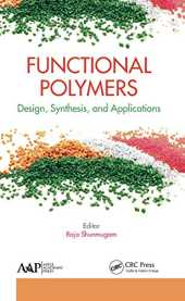 Functional Polymers: Design, Synthesis, and Applications (English Edition)