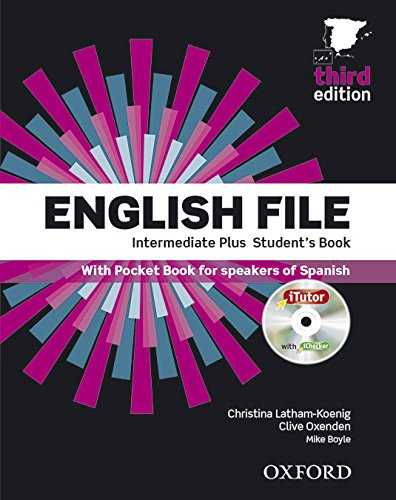 English File 3rd Edition Intermediate Plus. Student's Book Itutor Pupil Book a Pack (English File Third Edition)