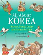 All About Korea: Stories, Songs, Crafts and Games for Kids (All About...countries) (English Edition)