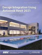 Design Integration Using Autodesk Revit 2021: Architecture, Structure and MEP