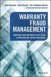 Warranty Fraud Management: Reducing Fraud and Other Excess Costs in Warranty and Service Operations (Wiley and SAS Business Series) (English Edition)
