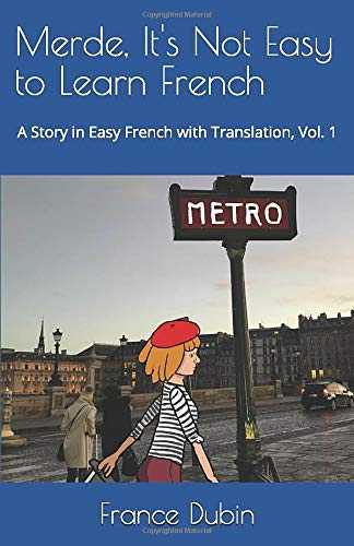 Merde, It's Not Easy to Learn French: A Story in Easy French with Exercises and English Translation