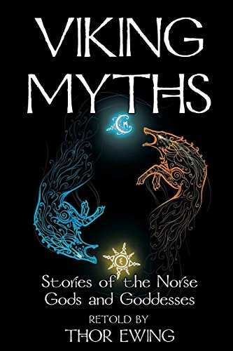 Viking Myths: Stories of the Norse Gods and Goddesses (English Edition)