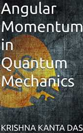 Angular Momentum in Quantum Mechanics (English Edition)